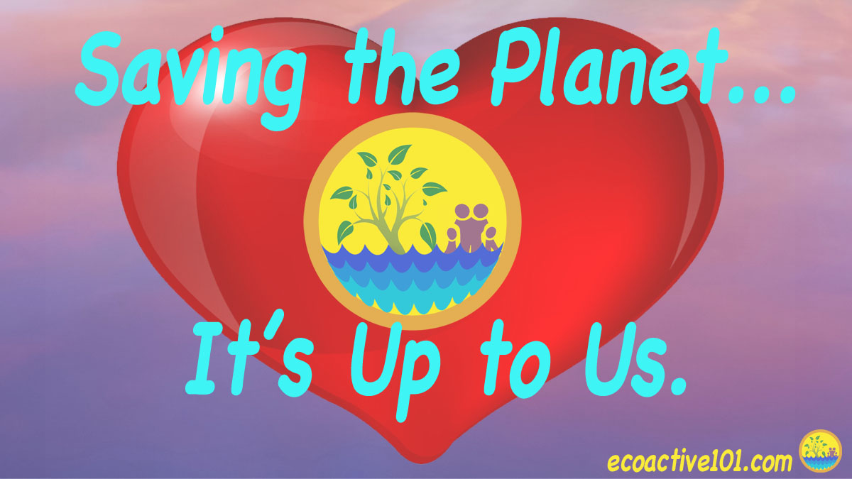 "Large red heart with Activist Family logo showing a tree, the ocean, and a family, with the words ""Saving the planet, it's up to us."""
