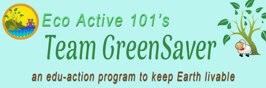 On the left, an Eco Active 101 logo showing a nature scene. On the right, a tree with a sheep behind it. The words say, Eco Active 101's Team Greensaver - An Edu-Action Program to Keep Earth Livable.